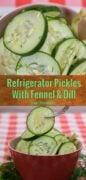 Refrigerator Pickle Fennel Dill Pinterest 2