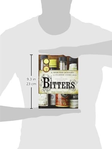 Bitters: A Spirited History Of A Classic Cure All, With Cocktails, Recipes, And Formulas