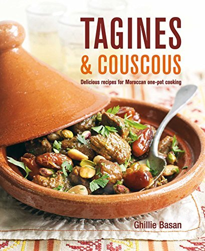Tagines And Couscous: Delicious Recipes For Moroccan One Pot Cooking