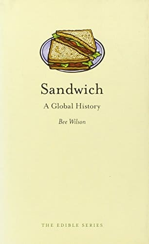 Sandwich: A Global History (Edible)