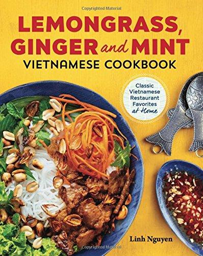Lemongrass, Ginger And Mint Vietnamese Cookbook: Classic Vietnamese Street Food Made At Home