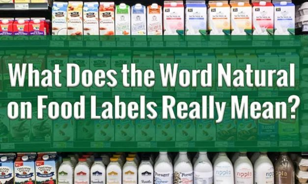 What Does the Word Natural Really Mean on Food Labels?