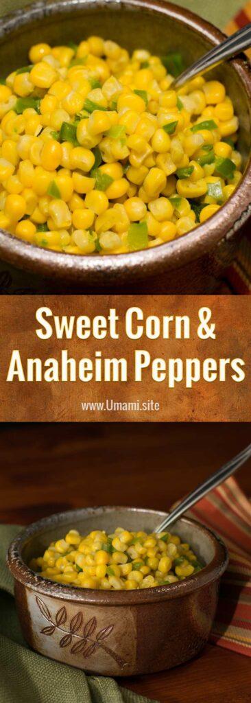 Sweet Corn And Anaheim Pepper Pinterest