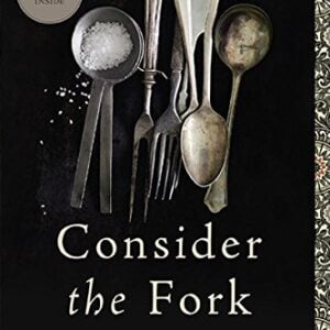 Consider The Fork A History Of How We Cook And Eat 0