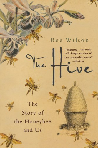 The Hive The Story Of The Honeybee And Us 0