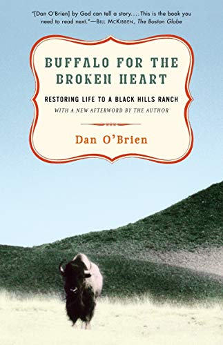 Buffalo For The Broken Heart Restoring Life To A Black Hills Ranch 0
